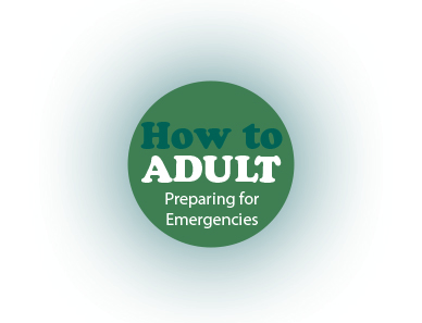 How To Adult: Preparing for Emergencies